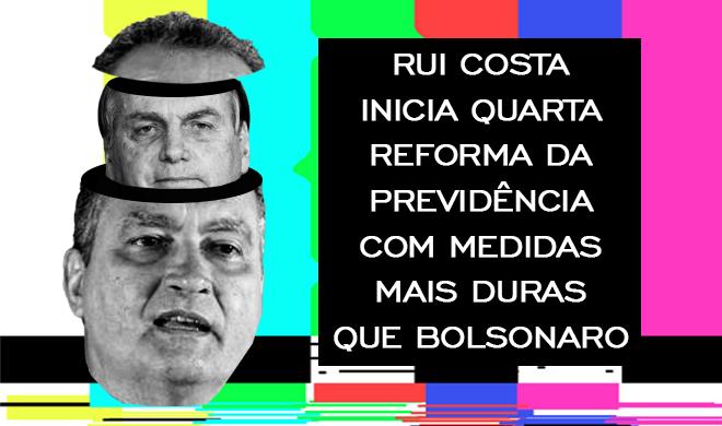 Rui Costa inicia quarta Reforma da Previdência com medidas mais duras que Bolsonaro